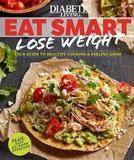 Diabetic Living Eat Smart, Lose Weight by Diabetic Living Editors