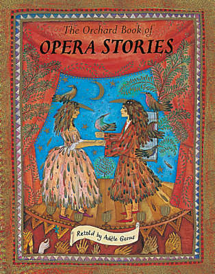 The Orchard Book of Opera Stories by Adele Geras image