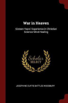 War in Heaven by Josephine Curtis (Battles) Woodbury image