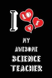 I Love My Awesome Science Teacher by Lovely Hearts Publishing