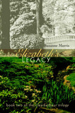 Elizabeth's Legacy: Book Two of the Clearharbour Trilogy by Suzanne E Morris