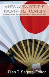 A New Japan for the Twenty-First Century: An Inside Overview of Current Fundamental Changes image