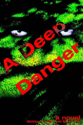 A Deep Danger by Edward Schwartz