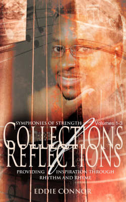 Collections of Reflections Volumes 1-3: Symphonies of Strength by Eddie Connor