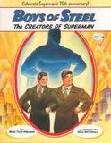 Boys of Steel: The Creators of Superman by Marc Tyler Nobleman