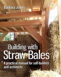 Building with Straw Bales by Barbara Jones