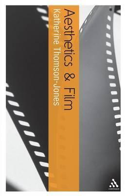 Aesthetics and Film by Katherine Thomson-Jones