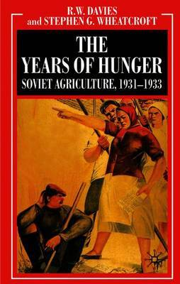 The The Years of Hunger: Soviet Agriculture, 1931-1933: Volume 5 by R.W. Davies image