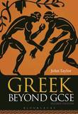 Greek Beyond GCSE by John Taylor
