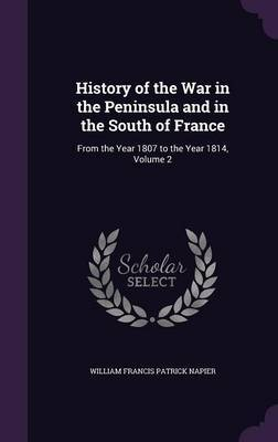 History of the War in the Peninsula and in the South of France by William Francis Patrick Napier image