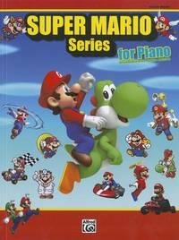 Super Mario Series for Piano: Intermediate / Advanced Piano Solos by Alfred Publishing