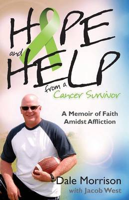 Hope and Help from a Cancer Survivor by Dale Morrison