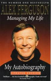 Managing My Life: My Autobiography by Alex Ferguson image