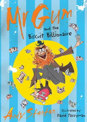 Mr Gum and the Biscuit Billionaire by Andy Stanton image