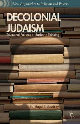 Decolonial Judaism by S. Slabodsky