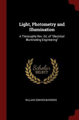 Light, Photometry and Illumination by William Edward Barrows image