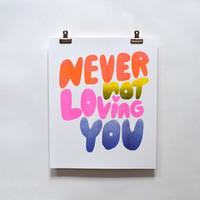 Riso Print - Never Not Loving
