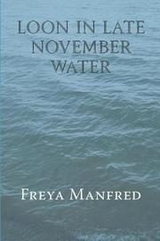 Loon in Late November Water by Freya Manfred