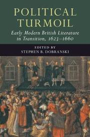 Early Modern Literature in Transition Political Turmoil: Early Modern British Literature in Transition, 1623-1660: Volume 2