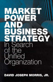 Market Power and Business Strategy by John White
