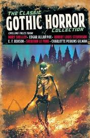 The Classic Gothic Horror Collection by Edgar Allan Poe