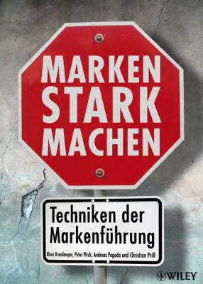 Marken Stark Machen: Techniken Der Markenfuhrung by Andreas Pogoda image