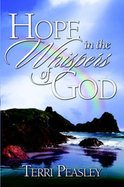 Hope in the Whispers of God by Terri, S. Peasley image