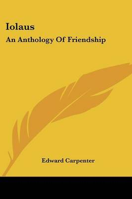 Iolaus: An Anthology of Friendship by Edward Carpenter image
