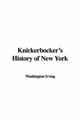 Knickerbocker's History of New York by Washington Irving