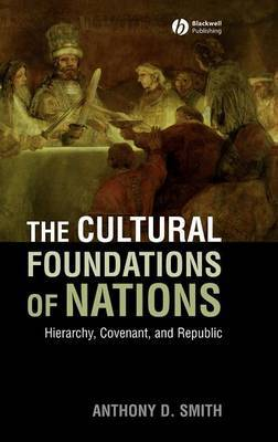 The Cultural Foundations of Nations by Anthony D Smith