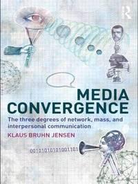 Media Convergence by Klaus Bruhn Jensen image