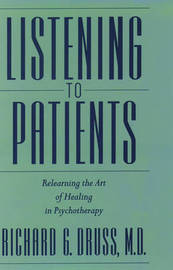 Listening to Patients by Richard Druss