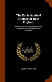 The Ecclesiastical History of New England by Joseph Barlow Felt image