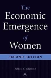 The Economic Emergence of Women by Barbara R Bergmann