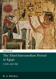 The Third Intermediate Period in Egypt, 1100-650BC by Kenneth Kitchen