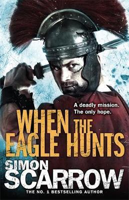 When the Eagle Hunts (Eagle #3) by Simon Scarrow