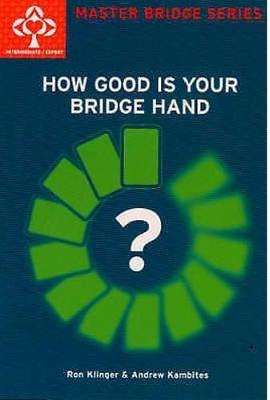 How Good Is Your Bridge Hand by Andrew Kambites