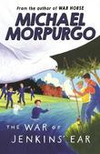 The War of Jenkins' Ear by Michael Morpurgo