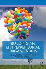 Building an Entrepreneurial Organisation by Simon Mosey