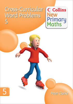 Collins New Primary Maths: Cross-Curricular Word Problems 5 by Peter Clarke image