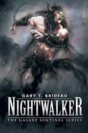 Nightwalker by Gary T Brideau
