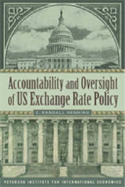 Accountability and Oversight of US Exchange Rate Policy by C.Randall Henning