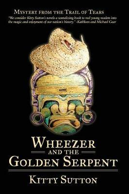 Wheezer and the Golden Serpent by Kitty Sutton
