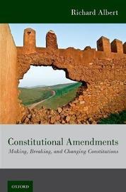 Constitutional Amendments by Richard Albert