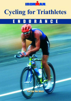 Cycling for Triathletes by Paul van den Bosch image