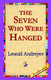 The Seven Who Were Hanged by Leonid Nikolayevich Andreyev