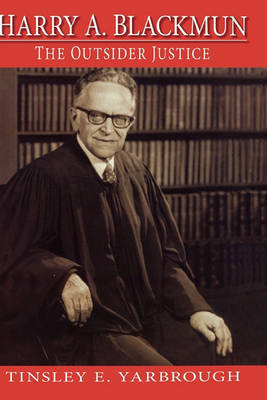Harry A. Blackmun by Tinsley E Yarbrough