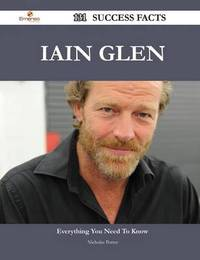 Iain Glen 131 Success Facts - Everything You Need to Know about Iain Glen by Nicholas Porter