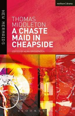 A Chaste Maid in Cheapside by Thomas Middleton