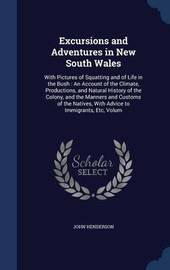 Excursions and Adventures in New South Wales by John Henderson